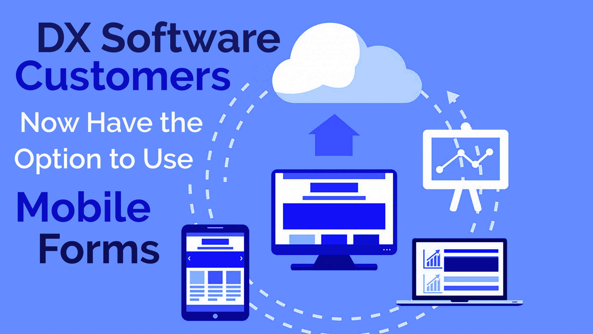 DX Software Customers Now Have the Option to Use Mobile Forms