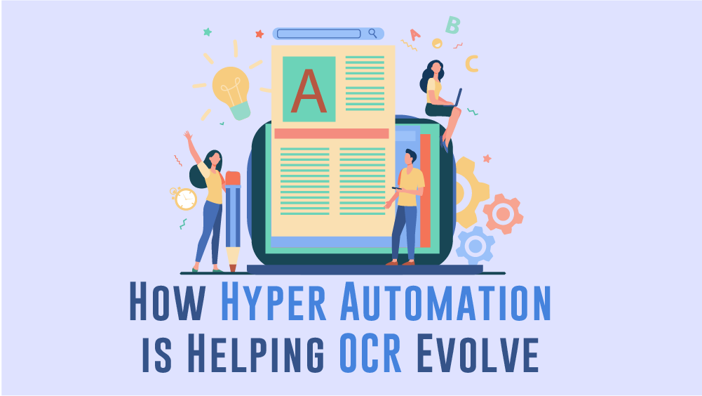 How Hyper Automation is Helping OCR Evolve